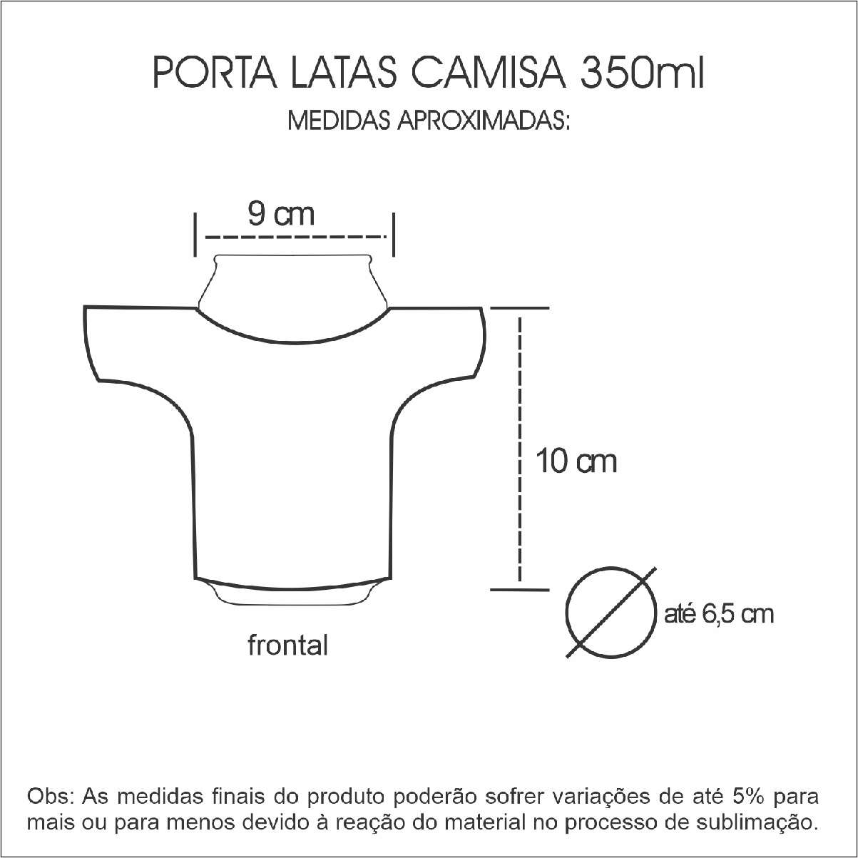 Medidas Porta Latas Camisa Para Sublimação